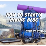 How to Start a Hiking Blog - A Step by Step Guide