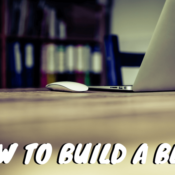 How To Build A Blog - Key Steps to Create a Website