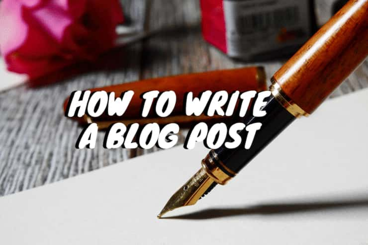 How to Write a Blog Post - Making Your Content Stand Out