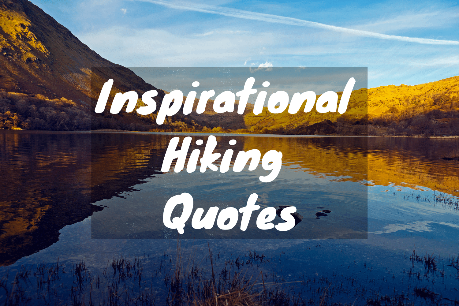30 Inspirational Hiking Quotes to Help Fuel Your Enthusiasm